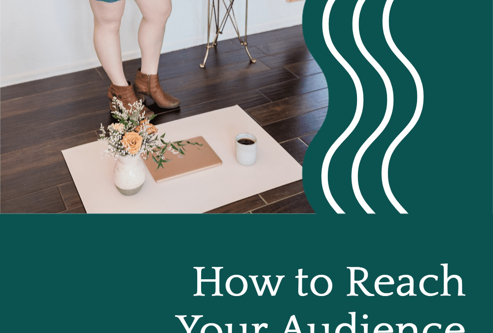 How to Reach Your Audience with Content Creation